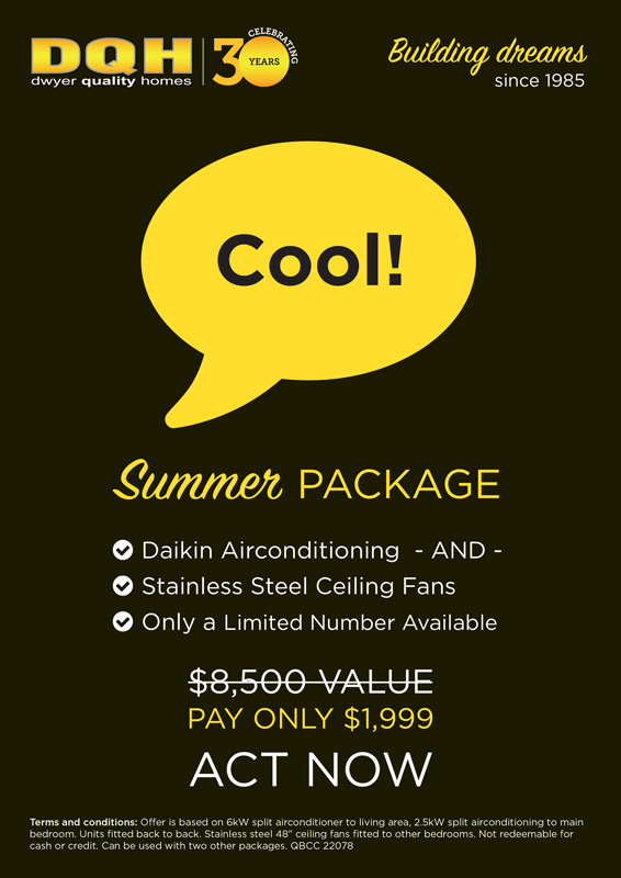 Dwyer Quality Homes Summer Package